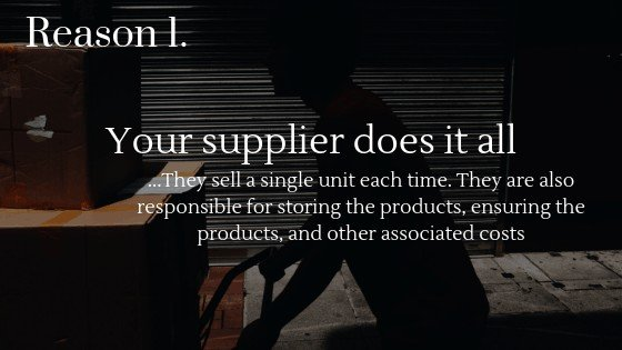 Lower Dropshipping Profits reason 1: Your supplier does all the work for you