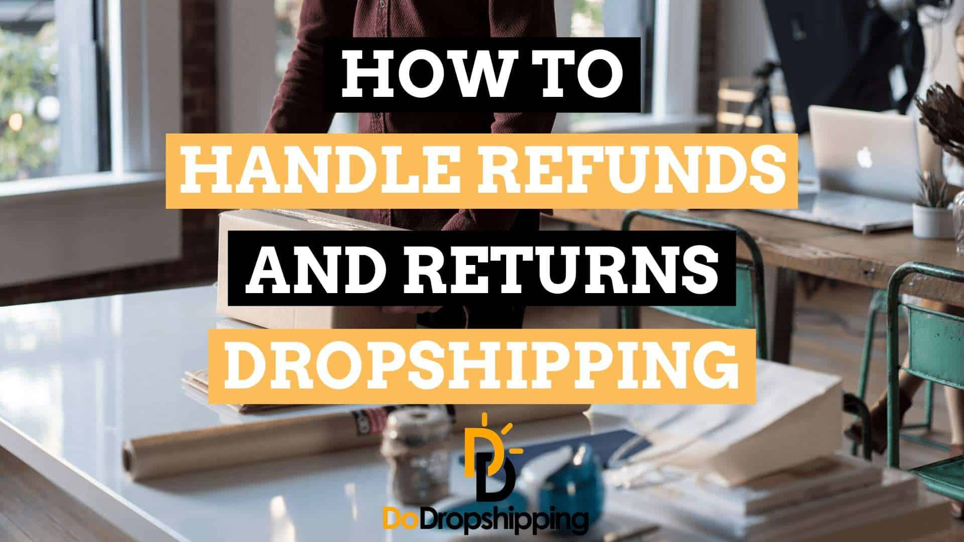 Complete Guide: Handle Dropshipping Refunds and Returns