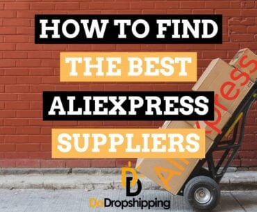 How to find the Best AliExpress Dropshipping Suppliers for your Dropshipping store