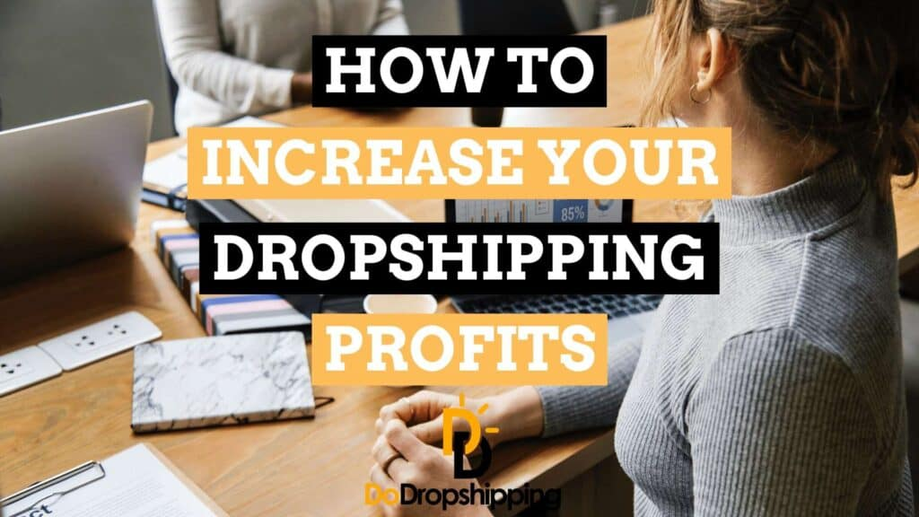 AliExpress Dropshipping | Step 11: Learn all the ways to increase your dropshipping profit margins