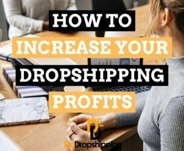 How to increase your Dropshipping profits