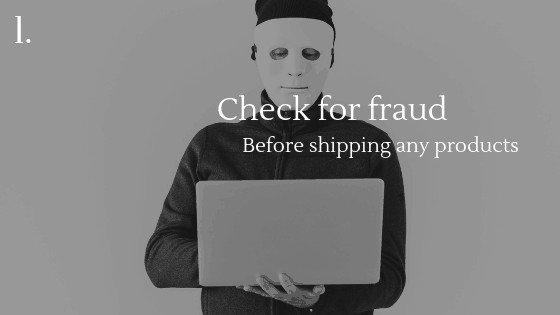 How to get Fewer Refunds and Returns Requests When Dropshipping: Check for fraud