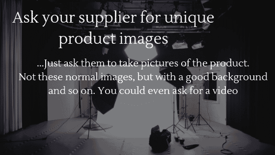 Product Images for Dropshipping Store:  Ask your supplier for unique product images