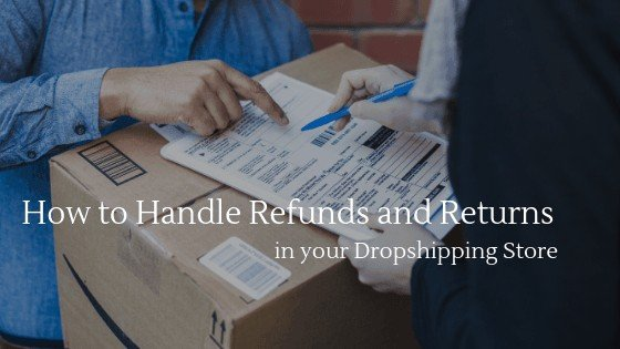 Learn how to handle refunds and returns in your dropshipping store