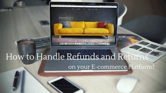 Learn how to handle refunds and returns on your e-commerce platform