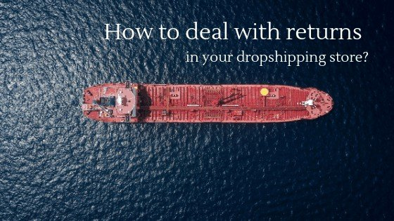 Learn how to deal with returns in your dropshipping store!