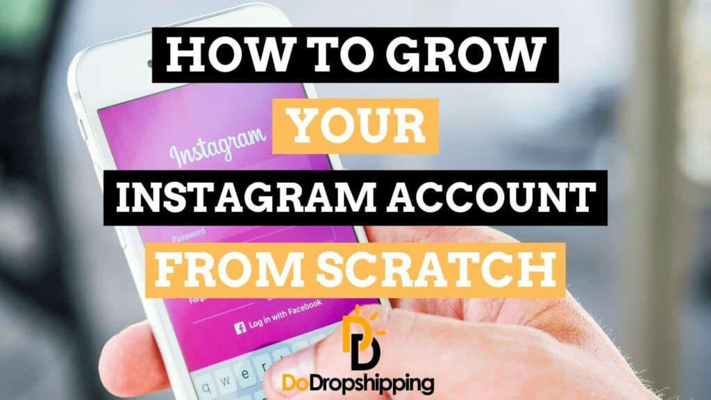 How To Grow Your Dropshipping Instagram Account From Scratch?