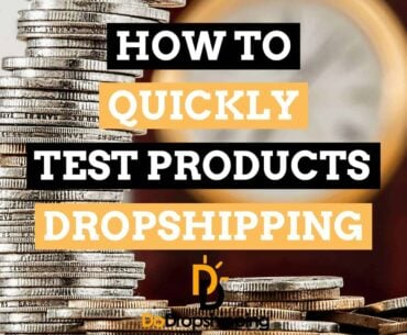 Learn to quickly test dropshipping products!