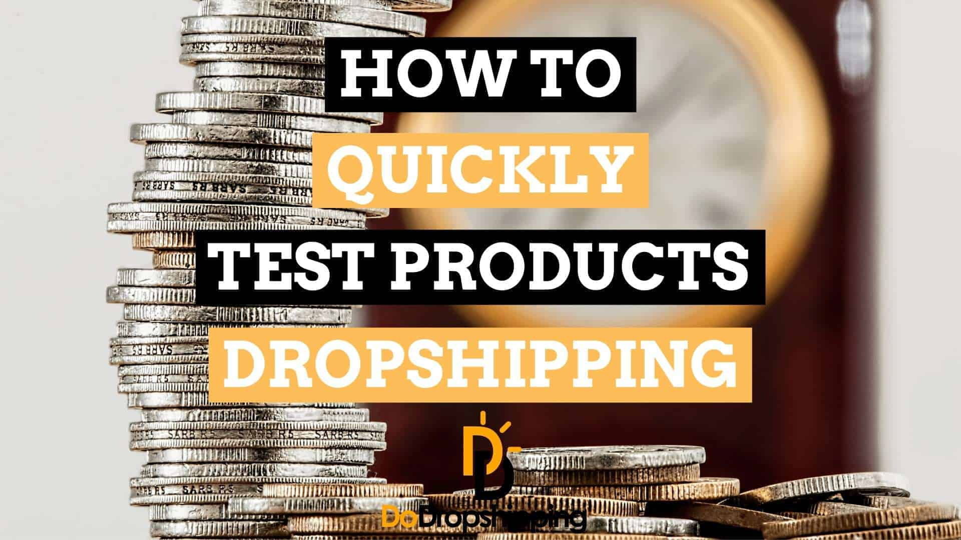 How To Quickly Test Products With Dropshipping (Save Money)
