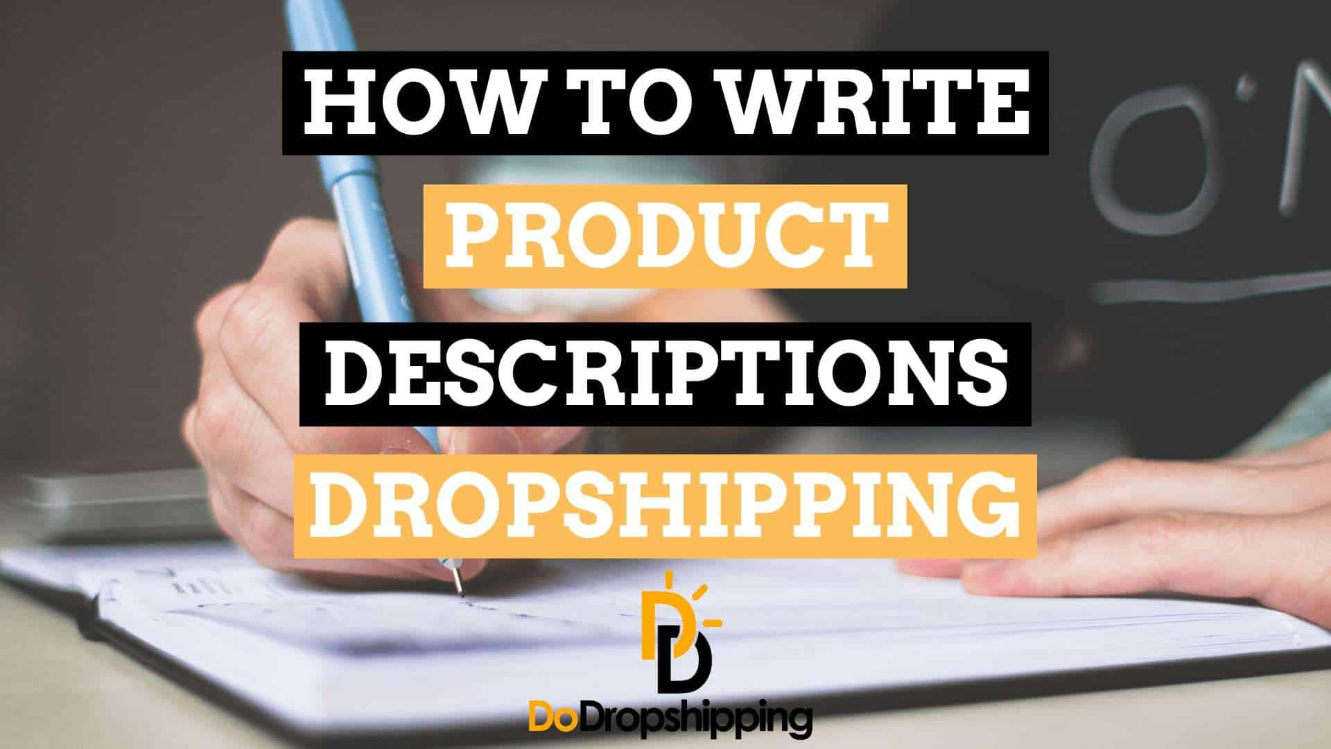 How to Write Awesome Dropshipping Product Descriptions?
