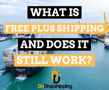 Learn what free plus shipping is and if still works in 2021