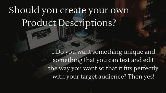 Should you create your own product descriptions for your dropshipping store?