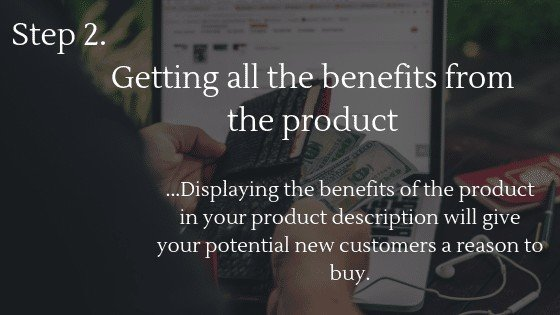 How to Create Product Descriptions for your Dropshipping Store that sell? Step 2: Getting all the benefits from the product