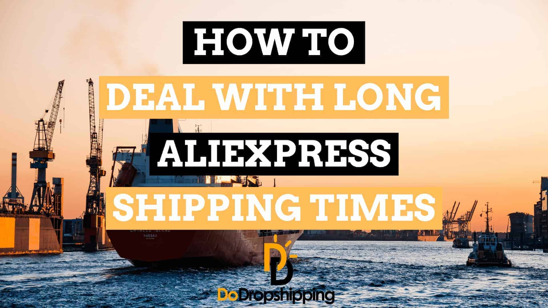 Dropshipping With AliExpress: Deal With Long Shipping Times