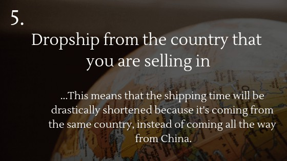 how to deal with long shipping times when dropshipping with AliExpress: dropship from the same country