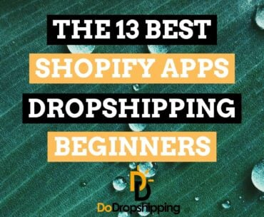 The best Shopify apps for dropshipping beginners in 2020