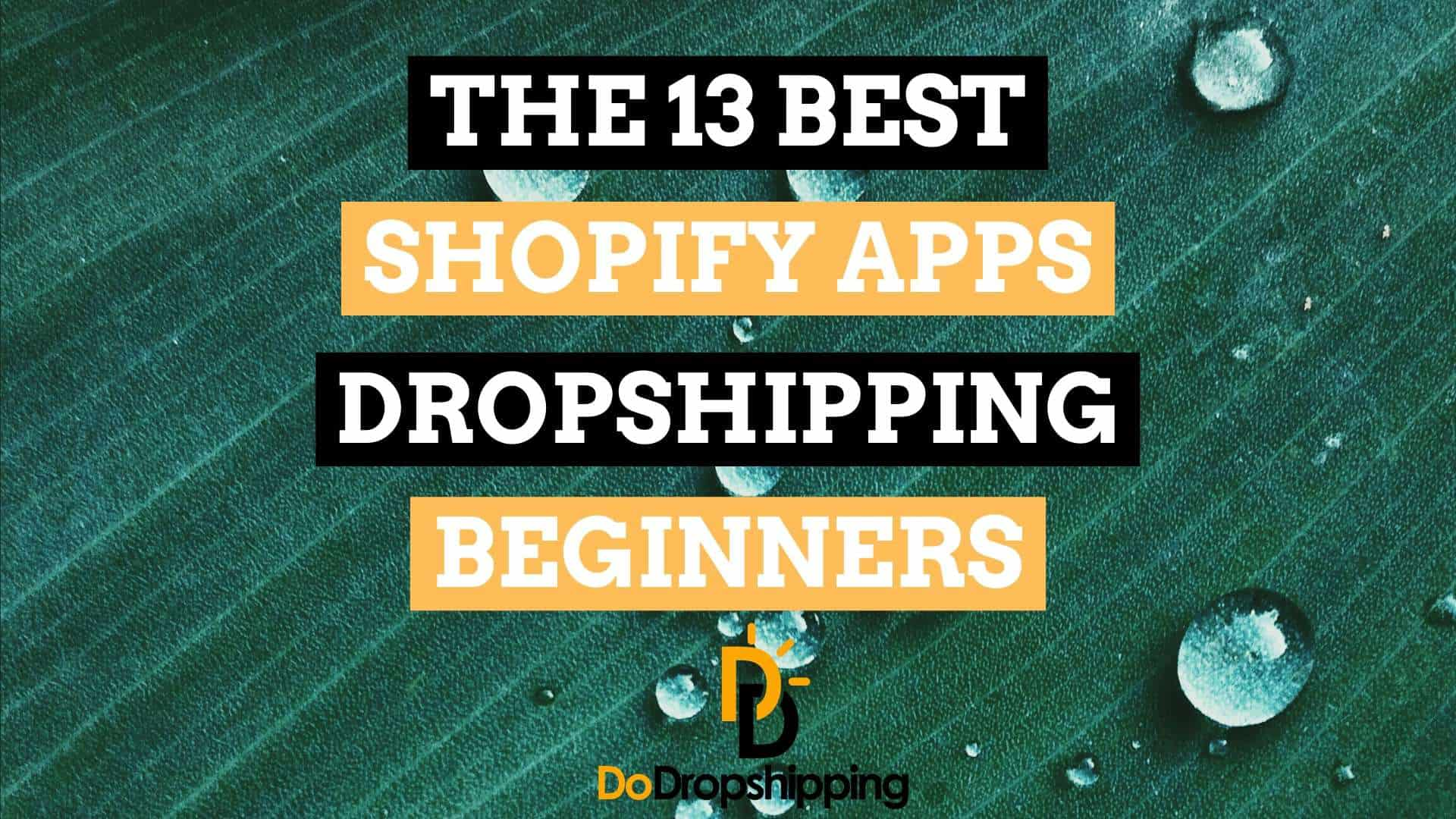 Dropshipping Beginners: The 12 Best Shopify Apps 2019 (Free and Paid)