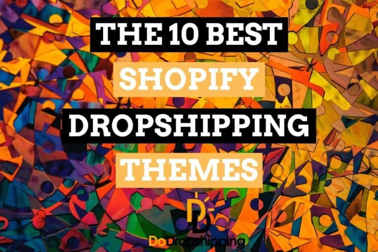 Learn what the best Shopfiy Dropshipping themes in 2021 are!