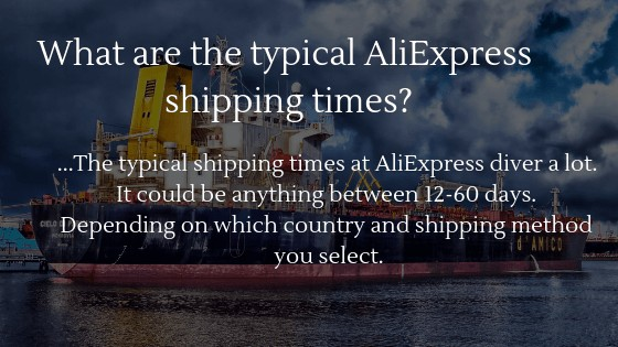 The typical AliExpress shipping times