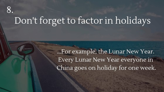 Don't forget to factor in holidays