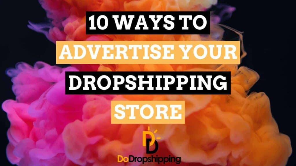 10 ways to advertise your dropshipping store without facebook