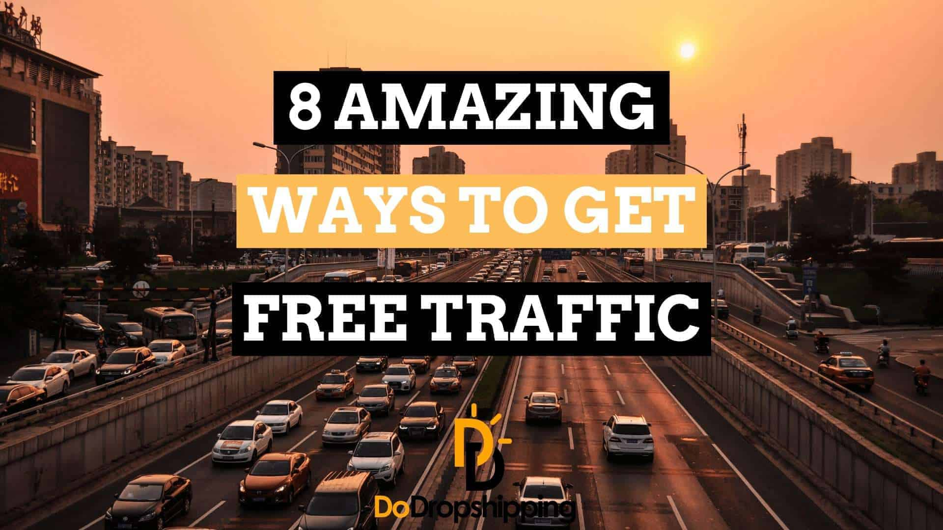 8 Amazing Ways to Get Free Traffic to Your Dropshipping Store in 2019