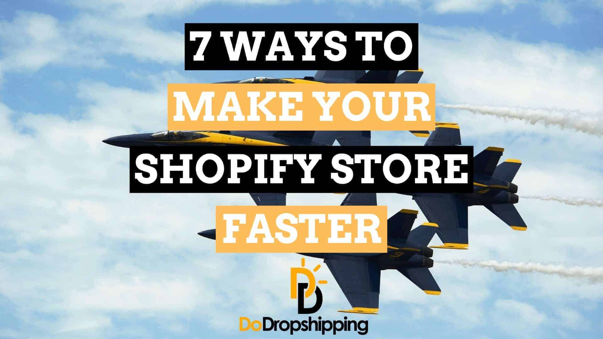 Shopify Speed Optimization: 7 Ways to Make Your Store Faster