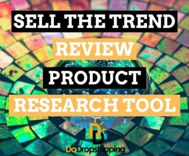 Sell The Trend Review Is this the best dropshipping product research tool?