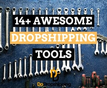 Find out what the best dropshipping tools are in 2020 for your dropshipping store!