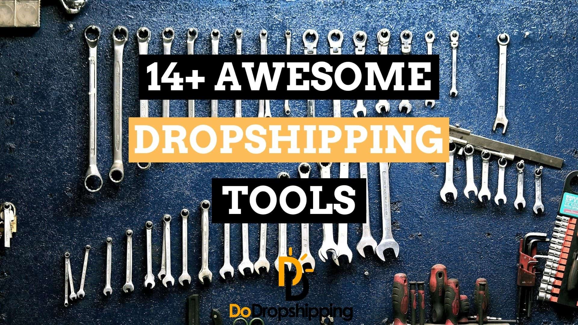 11+ Awesome Dropshipping Tools | Bring Your Store to the Next Level!