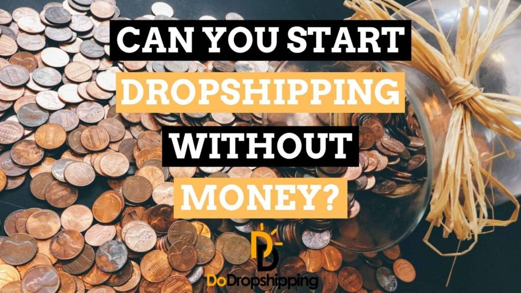 Dropshipping for Beginners: Can you start Dropshipping without money in 2020?