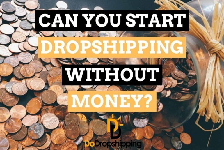 Learn if you can start dropshipping without money in 2021