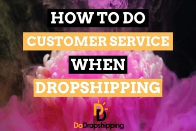 Learn how to do Customer Service correctly when dropshipping in 2019!