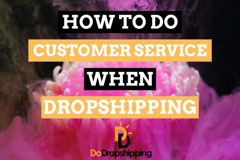 Learn how to do Customer Service correctly when dropshipping in 2020!