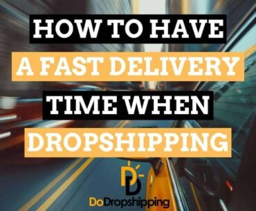 Learn how to have a fast delivery time when dropshipping in 2021!