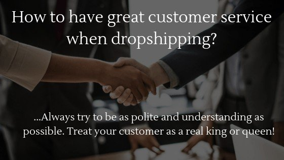 Learn how to have great Customer Service when Dropshipping!