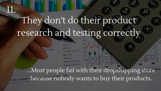 Reasons why most people fail with dropshipping in 2020: They don't do their product research and testing correctly