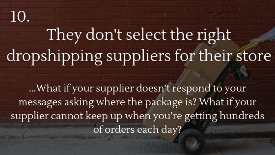 Reasons why most people fail with dropshipping in 2021: They don't select the right dropshipping suppliers