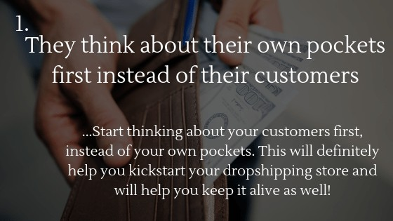Reasons why most people fail with dropshipping in 2020: They think about them self first instead of their customers