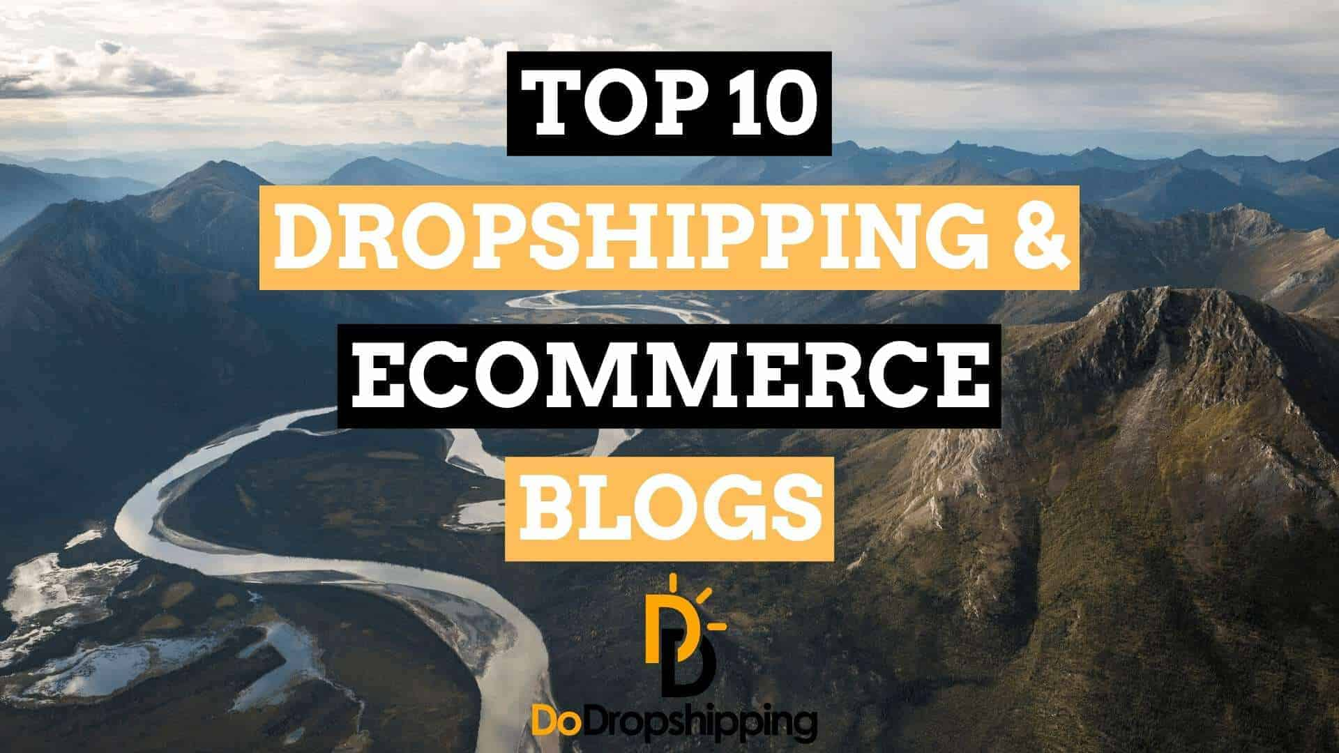 Top 10 Dropshipping & Ecommerce Blogs | Learn for Free!