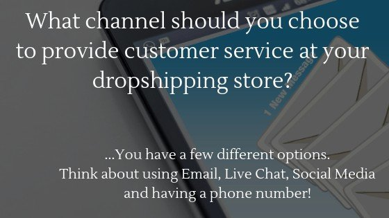 Learn what channel you should choose to provide Customer Service at your Dropshipping Store