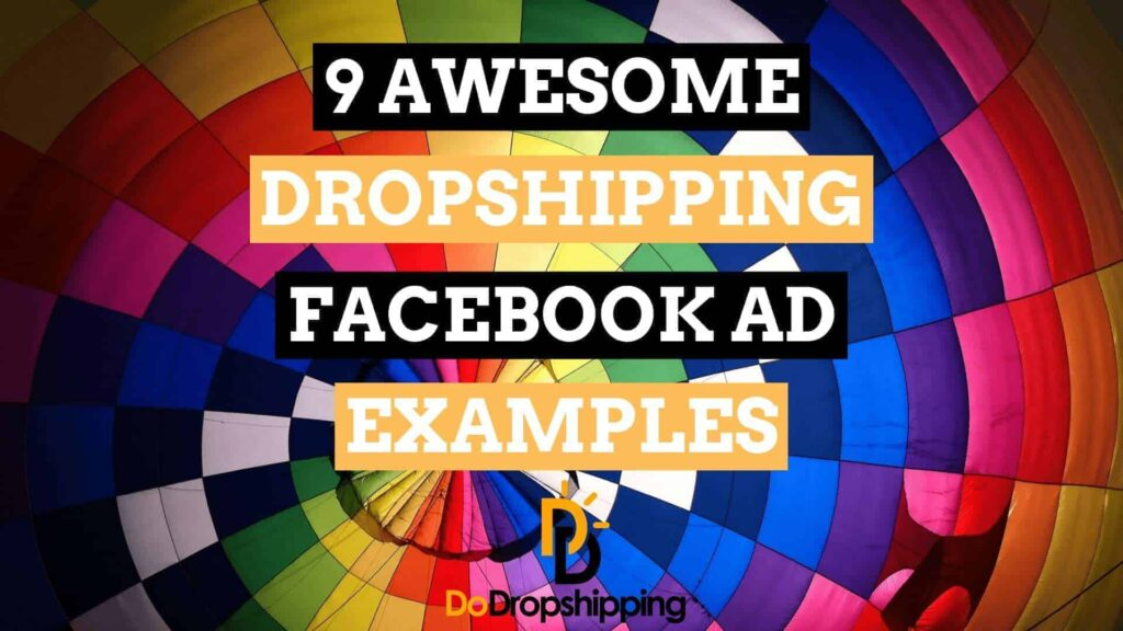 9 Awesome Dropshipping Facebook Ad Examples