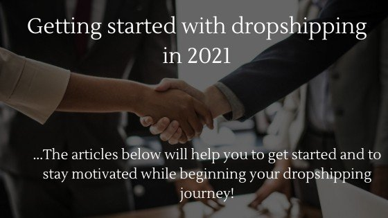 Learn how to get started with your dropshipping store in 2021