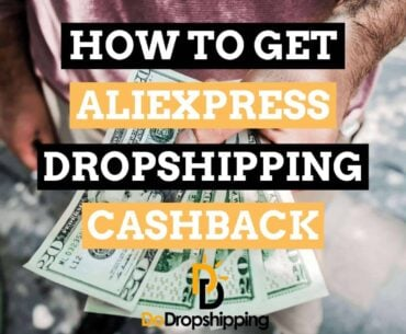 Learn how to get AliExpress Cashback when Dropshipping!