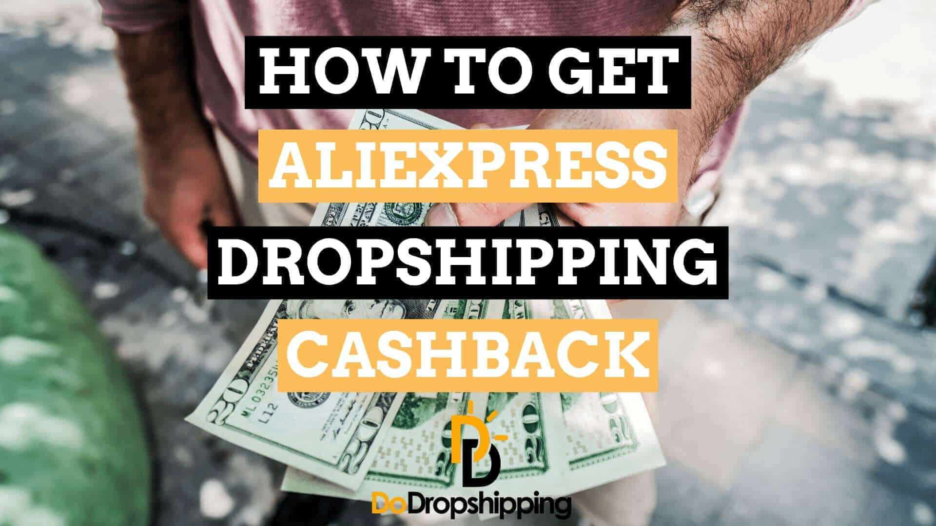Dropshipping With AliExpress: Get AliExpress Cashback (2019)