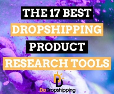 The 13 Best Dropshipping Product Research Tools in 2020! Find Your Next Winning Product Now!