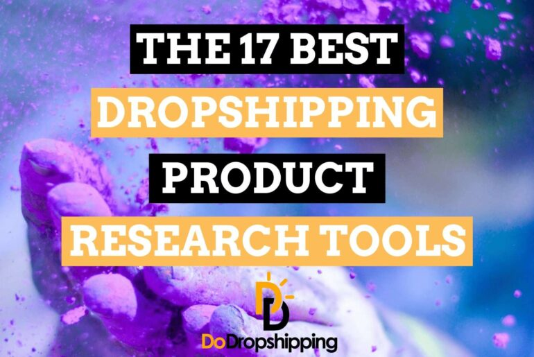 The 17 Best Dropshipping Product Research Tool in 2021! Find Your Next Winning Product Now!