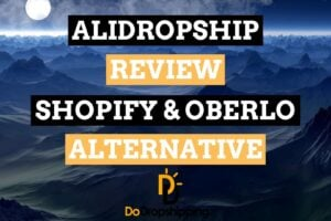 AliDropship Review | Is this the alternative to Shopify with Oberlo? Find out now!