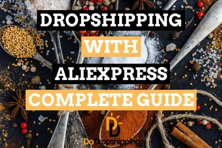 Dropshipping With Aliexpress: The Complete Guide 2020 | Build Your Own Business!