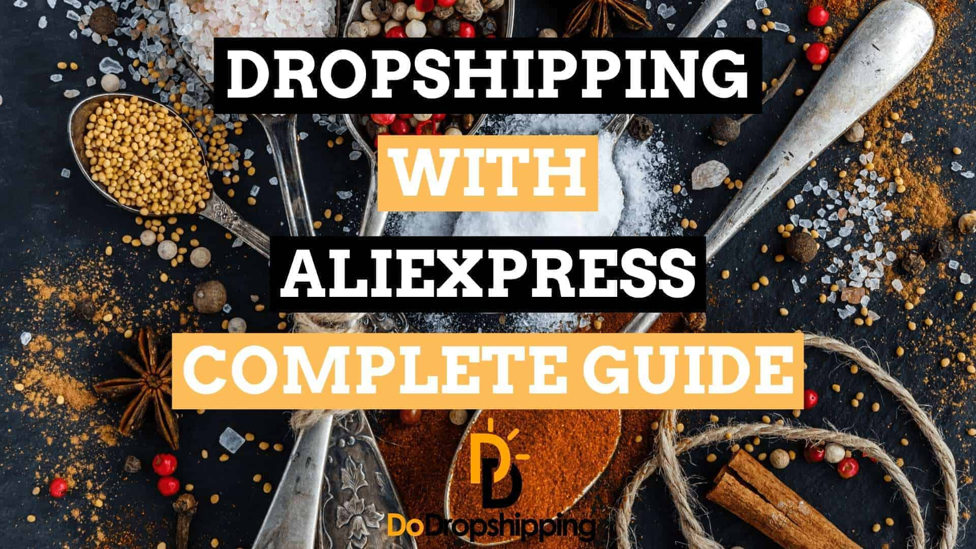 AliExpress Dropshipping Complete Guide 2019: Perfect for Beginners
